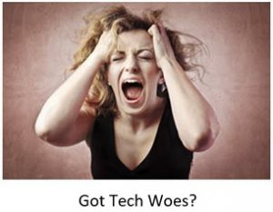Got Tech Woes?