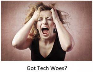 Got Tech Woes?